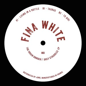 The Organ Grinder - Daily Struggles EP [FINA White]