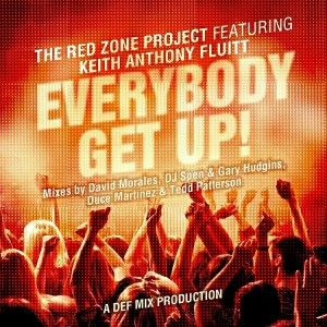 The Red Zone Project feat. Keith Anthony Fluitt - Everybody Get Up! [Def Mix Music]