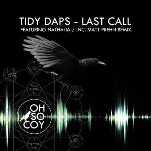 Tidy Daps - Last Call (feat. Nathalia) [Oh So Coy Recordings]