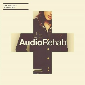 Tim Baresko - Players EP [Audio Rehab]