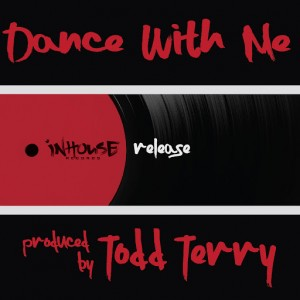 Todd Terry - Dance with Me [Inhouse]