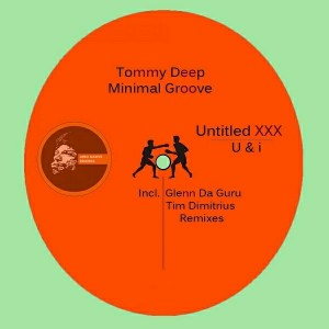 Tommy Deep - Untitled XXX vs. U & i [Afro Native Records]