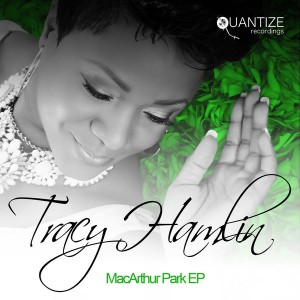 Tracy Hamlin - MacArthur Park EP [Quantize Recordings]