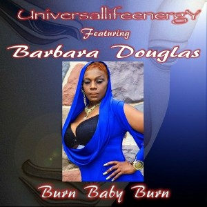 Universallifeenergy feat. Barbara Douglas - Burn Baby Burn [Club Culture Records]