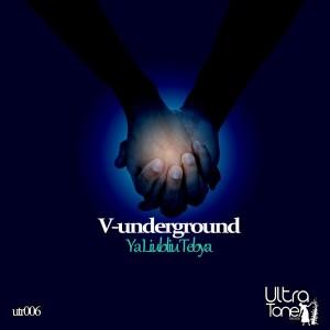 V.Underground - Ya Liubliu Tebya [Ultra Tone Records]