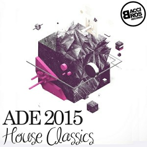 Various Artists - ADE 2015 House Classics [Bacci Bros Records]