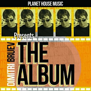 Various Artists - Dimitri Bruev Presents. The Album [Planet House Music]