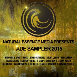 Various Artists - Natural Essence Media Presents ADE Sampler 2015 [Natural Essence Media Ltd]