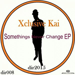 Xclusive Kai - Somethings Never Change EP [Deeper Interludes Recordings]