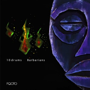 10Drums - Barbarians [FQOTO Records]