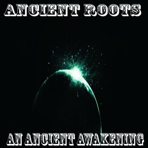 Ancient Roots - An Ancient Awakening [So Deep Records]