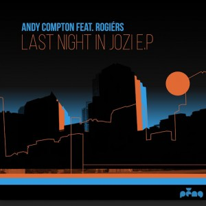 Andy Compton Feat. Rogiers - Last Night in Jozi EP [Peng]