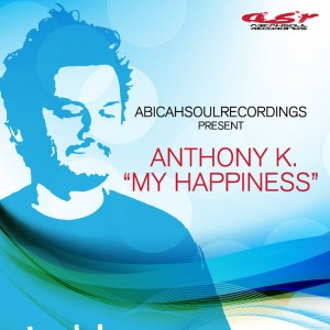 Anthony K. - My Happiness [AbicahSoul Recordings]