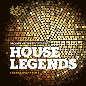 Basement Boys - Groove Odyssey Presents House Legends Vol 1 [Groove Odyssey]
