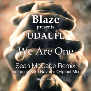 Blaze pres. UDAUFL - We Are One [incl. Sean McCabe, Kiko Navorro Remixes] [King Street]
