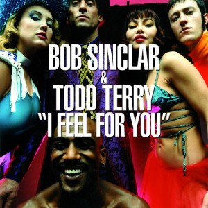 Bob Sinclar & Todd Terry - I Feel for You [Yellow Productions]
