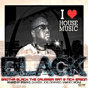 Brotha Black feat. Nick Eason - I Love House Music [Global House Movement Records]