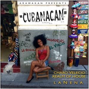 Charo Velecio & Realm of House - Cubanacan [Arawakan]