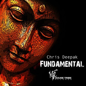 Chris Deepak - Fundamental [House Tribe Records]
