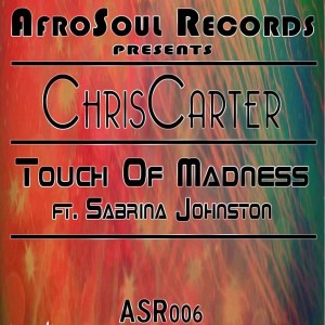 ChrisCarter Feat. Sabrina Johnston - Touch Of Madness [AfroSoul Records]