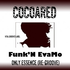Cocoared - Funk'N EvaMo (Only Essence Re-Grooves) [Vital Grooves]