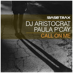 DJ Aristocrat & Paula P'Cay - Call On Me [THE BASE TRAX]