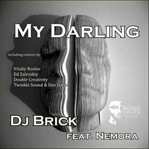 DJ Brick & Nemora - My Darling [Boom Faces Records]