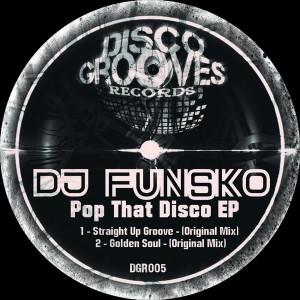 DJ Funsko - Pop That Disco [Disco Grooves Records]