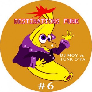 DJ Moy, Funk O'Ya - Destinations Funk, Pt. 6 [Sound-Exhibitions-Records]