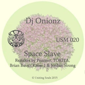 DJ Onionz - Space Slave [Uniting Souls Music]