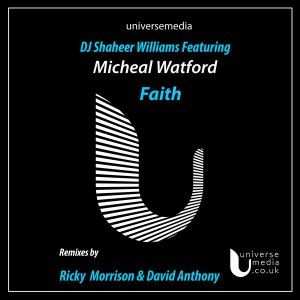 DJ Shaheer Williams feat. Michael Watford - Faith [Universe Media]
