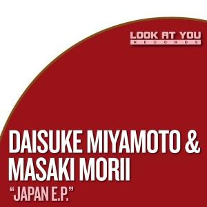 Daisuke Miyamoto & Masaki Morii - Japan EP [Look At You]