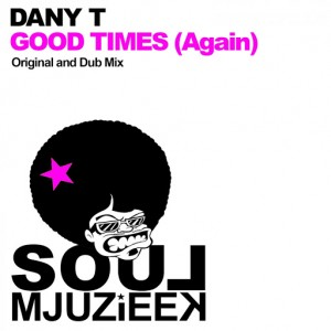 Dany T - Good Times (Again) [Soul Mjuzieek Digital]