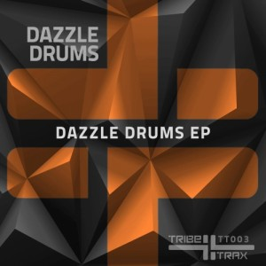 Dazzle Drums - Dazzle Drums EP [TRIBE Traks]