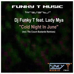 Dj Funky T feat. Lady Mya - Cold Night In June (Incl. The Couch Bustards Remixes) [Funky T Music]
