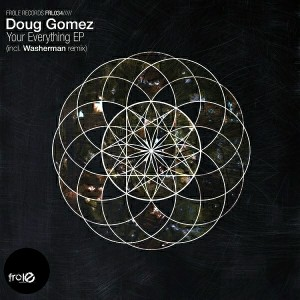 Doug Gomez - Your Everything [Frole Records]