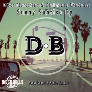 Elber Florentino & Christiane Utnehmer - Sunny Sunrise EP [Disco Balls Records]
