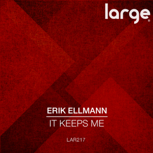 Erik Ellmann - It Keeps Me [Large Music]