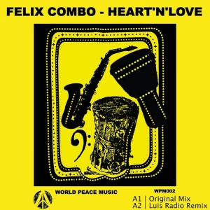 Felix Combo - Heart 'N' Love [World Peace Music]