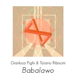 Gianluca Pighi & Tiziano Ribiscini - Babalawo [FOMP]