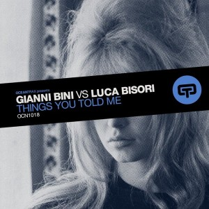 Gianni Bini vs Luca Bisori - Things You Told Me [Ocean Trax]