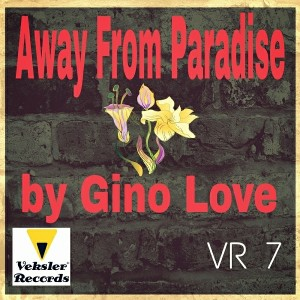 Gino Love - Away From Paradise [Veksler Records]