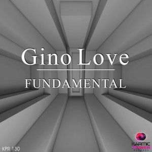 Gino Love - Fundamental [Karmic Power Records]