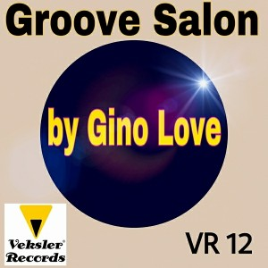 Gino Love - Groove Salon [Veksler Records]