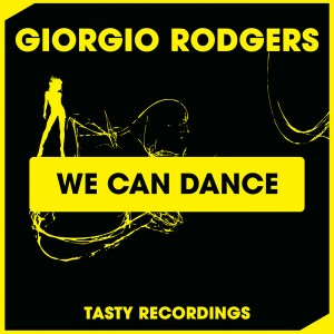 Giorgio Rodgers - We Can Dance [Tasty Recordings Digital]