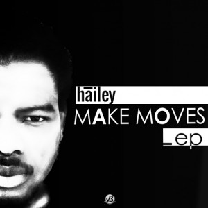 Hailey - Make Moves EP [VBMusic Records]