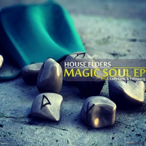 House Elders - MagicSoul EP [Multi Soul Records]