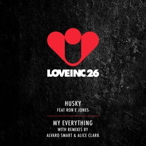 Husky feat. Ron E Jones - My Everything [Love Inc]