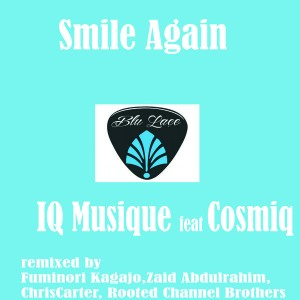 IQ Musique Feat. Cosmiq - Smile Again [Blu Lace Music]