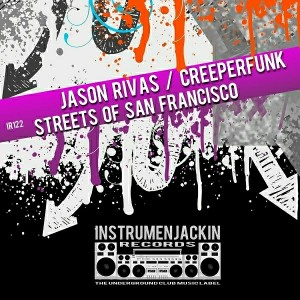 Jason Rivas & Creeperfunk - Streets of San Francisco [Instrumenjackin Records]